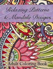 Relaxing Patterns & Mandala Designs Adult Coloring Book (Beautiful Patterns & De
