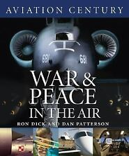 Aviation Century: War and Peace in the Air 9781550464306 by Dick, Ron