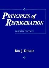 Principles of Refrigeration by Roy J. Dossat, 4th edition (1996, Hardcover)