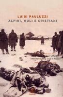 WWII Russia Julia - Pauluzzi - Alpini muli e cristiani - 1^ ed. 2004