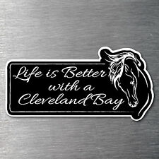 Lifes better with a Cleveland Bay sticker  7 yr water/fade proof vinyl Pony