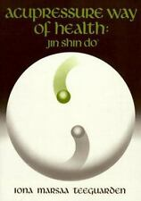 The Acupressure Way of Health : Jin Shin Do by Iona Marsaa Teeguarden (1978, Pap
