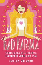 (Good)-Bad Karma: Confessions of a Reckless Traveller in South-east Asia (Paperb