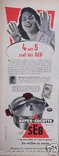 PUBLICITÉ 1957 SUPER COCOTTE SEB GAIN DE TEMPS - ADVERTISING