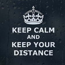 Keep Calm And Keep Your Distance Car Decal Vinyl Sticker For Window Bumper Panel