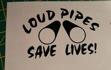 ****Loud Pipes Save Lives Motor Bike Race Sticker Decal****