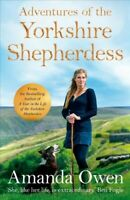Adventures of the Yorkshire Shepherdess, Hardcover by Owen, Amanda, Brand New...