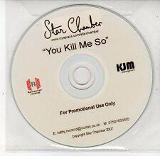 (DS642) Star Chamber, You Kill Me So - 2007 DJ CD