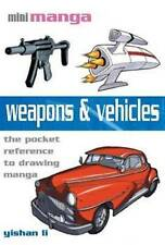 Mini Manga: Weapons & Vehicles: Drawing Manga by Yishan New