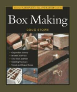 Taunton's Complete Illustrated Guide to Box Making by Doug Stowe 2004 Paperback
