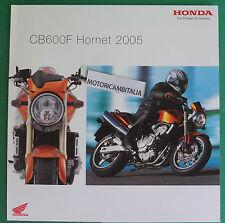 HONDA MOTO CB600 F HORNET  2005  PUBBLICITA DEPLIANT CATALOGO BROCHURE