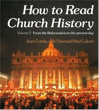 How to Read Church History Volume Two (v. 2)