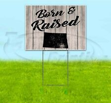 BORN & RAISED NORTH DAKOTA 18x24 Yard Sign WITH STAKE Corrugated Bandit Lawn USA