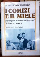 I comizi e il miele :  Berlinguer in Abruzzo (1953-1982) - Francesco Di Vincenzo