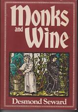 MONKS AND WINE by DESMOND SEWARD hc/dj 1979 1st ed