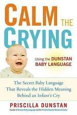 Calm the Crying: The Secret Baby Language That Reveals the Hidden Meaning Behind