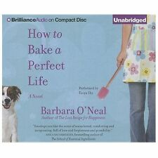 How to Bake a Perfect Life: A Novel 2013 by O'Neal, Barbara 1480511889 ExLibrary