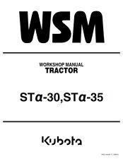 KUBOTA TRACTOR STa-30 STa-35 WORKSHOP MANUAL REPRINTED 2006 EDITION