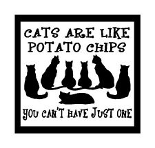 Cats Are Like Potato Chips You Can't.Fun Cat Magnet for Fridge or Car Great Gift