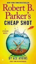 Spenser: Robert B. Parker's Cheap Shot 42 by Ace Atkins (2015, Paperback)
