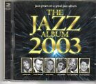 (DV766) The Jazz Album 2003, 36 tracks various artists - 2002 double CD