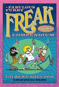 The Fabulous Furry Freak Brothers Compendium by Gilbert Shelton (Paperback)