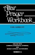 Altar Prayer Workbook: For Use with Common (Consensus), Lutheran, and Roman Cath
