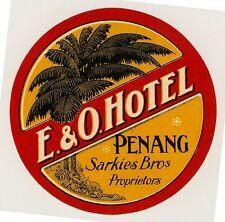 "E & O Hotel PENANG Malaysia Asia * Old Luggage Label Kofferaufkleber ""S"""
