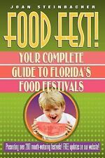 Food Fest! : Your Complete Guide to Florida's Food Festivals by Joan...