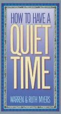 How to Have a Quiet Time (LifeChange) by Myers, Ruth