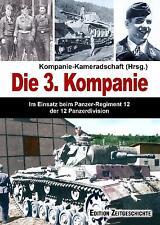 Kompanie-Kam. (Hg.): Die 3. Kompanie -  Einsatz beim Panzerregiment 12 - NEU!