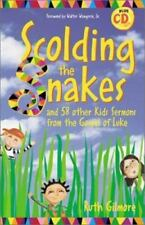 Scolding the Snakes: And 58 Other Kid's from the Gospel of Luke