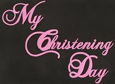 Scrapbooking words-My Christening Day-pink