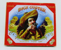 "DICK CUSTER Brand Cigar Tin Cowboy ""Holds You Up"""