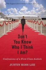 Don't You Know Who I Think I Am?: Confessions of a First-Class Asshole (Paperbac