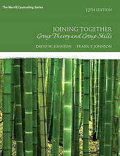 Joining Together: Group Theory and Group Skills by David R. Johnson, Frank P. Jo