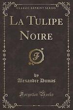 La Tulipe Noire (Classic Reprint) (Paperback or Softback)