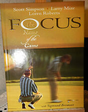 FOCUS-THE NAME OF THE GAME S.BROUWER~GOLF SCOTT SIMPSON LARRY MIZE LOREN ROBERTS
