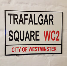 LONDON STREET SIGN - TRAFALGAR SQUARE - METAL ALUMINIUM SIGN