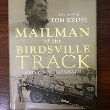 MAILMAN OF THE BIRDSVILLE TRACK Kristin Weidenbach.Signed by Tom Kruse.Story