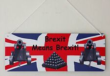 Brexit Means Brexit Amusing and very Topical Metal Door Sign