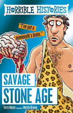 HORRIBLE HISTORIES: SAVAGE STONE AGE by Terry Deary  NEW