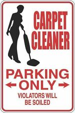 """Metal Sign Carpet Cleaner Parking Only 8"""" x 12"""" Aluminum S255"""