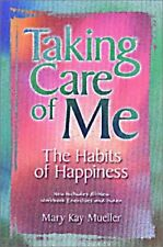 Taking Care of Me, The Habits of Happiness