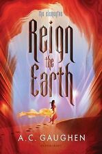 Reign the Earth the Elementae by A. C. Gaughen children softcover ARC NEW