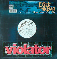 "DIRTBAG - SLOW DOWN LIL BUDDY 12"" MAXI  (K571)"