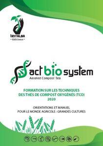Formation PROS Manuel TCO Grandes Cultures 2020 thé compost oxygéné compost tea