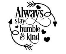 Always Stay Humble and Kind 3
