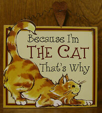 """CAT SIGNS #33351F Because I'm THE CAT That's Why, 8.25""""x 8.75"""" From Retail Store"""