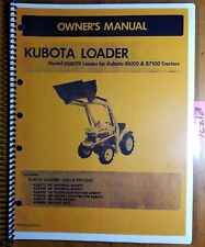 Kubota KUB219 Loader for B6100 B7100 Tractor Owner's Operator's & Parts Manual